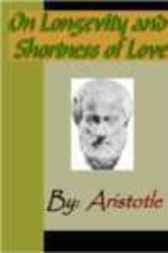 On Longevity and Shortness of Life - ARISTOTLE by Aristotle