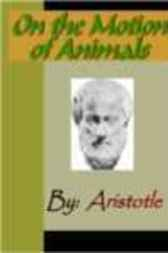 On the Motion of Animals - ARISTOTLE by Aristotle