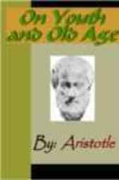 On Youth and Old Age - ARISTOTLE by Aristotle