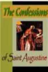 The Confessions of Saint Augustine by unknown