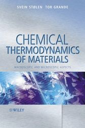 Chemical Thermodynamics of Materials by Svein Stølen