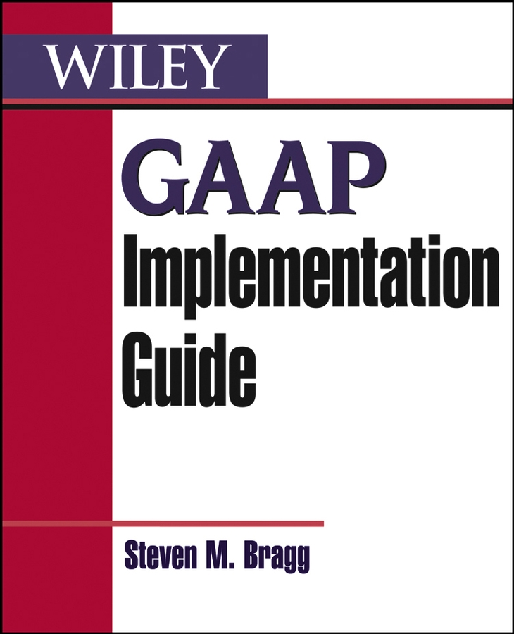Download Ebook GAAP Implementation Guide. by Steven M. Bragg Pdf