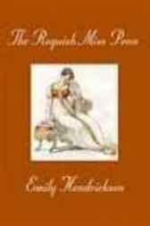The Roguish Miss Penn (formerly A Perfect Performance) by Emily Hendrickson