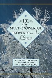 101 Most Powerful Proverbs in the Bible by Steven Rabey