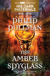 The Amber Spyglass: His Dark Materials by Philip Pullman