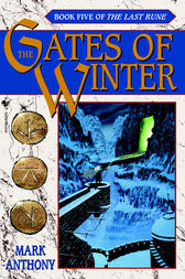 The Gates of Winter by Mark Anthony
