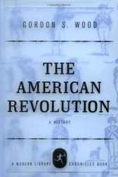 The American Revolution by Gordon S. Wood