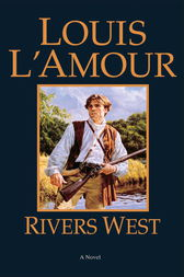 Rivers West by Louis L'Amour