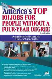 America's Top 101 Jobs for People Without a Four-Year Degree by Michael Farr