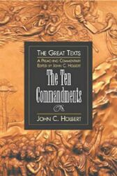 The Ten Commandments by John C. Holbert
