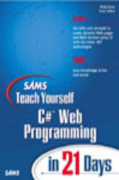 Sams Teach Yourself C# Web Programming in 21 Days by Phil Syme