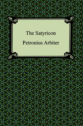 The Satyricon by Petronius Arbiter