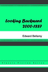 Looking Backward by Edward Bellamy