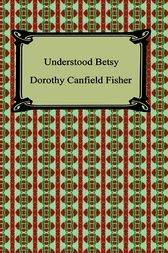 Understood Betsy by Dorothy Canfield