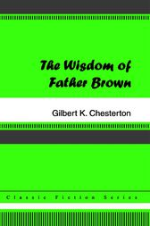 The Wisdom of Father Brown by Gilbert K. Chesterton
