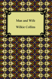 Man and Wife by Wilkie Collins