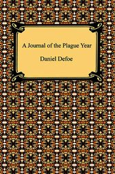A Journal of the Plague Year by Danel Defoe