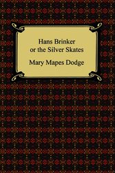 Hans Brinker or The Silver Skates by Mary Mapes Dodge