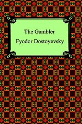The Gambler by Fyodor Dostoyevsky
