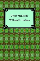 Green Mansions by William Hudson