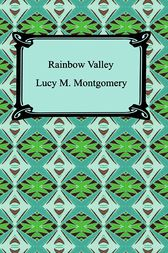 Rainbow Valley by Lucy M. Montgomery