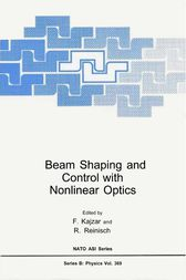 Beam Shaping and Control with Nonlinear Optics by F. Kajzar