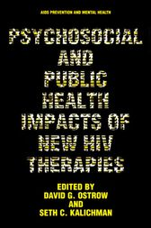 Psychosocial and Public Health Impacts of New HIV Therapies by David G. Ostrow