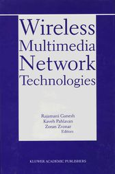 Wireless Multimedia Network Technologies by Rajamani Ganesh