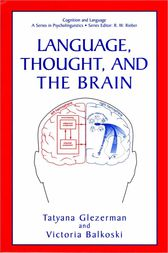 Language, Thought, and the Brain by Tatyana Glezerman