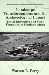 Landscape Transformations and the Archaeology of Impact by E. Kofi Agorsah