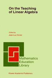 On the Teaching of Linear Algebra by J.-L. Dorier