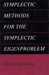 Symplectic Methods for the Symplectic Eigenproblem by Heike Fassbender
