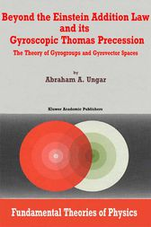 Beyond the Einstein Addition Law and its Gyroscopic Thomas Precession by A.A. Ungar