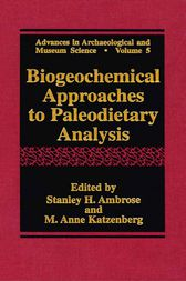 Biogeochemical Approaches to Paleodietary Analysis by Stanley H. Ambrose