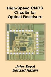 High-Speed CMOS Circuits for Optical Receivers by Jafar Savoj