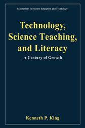 Technology, Science Teaching, and Literacy by Kenneth P. King