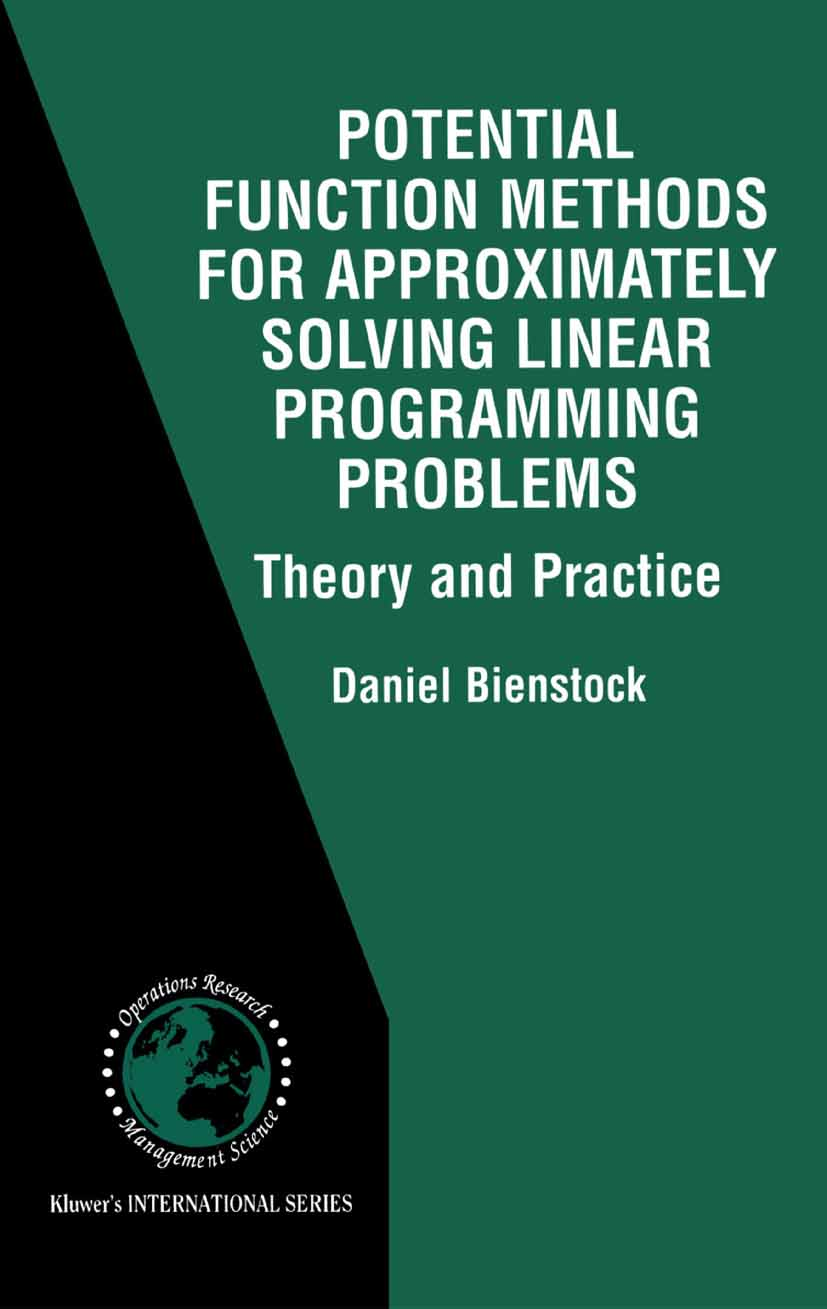 Download Ebook Potential Function Methods for Approximately Solving Linear Programming Problems: Theory and Practice by Daniel Bienstock Pdf