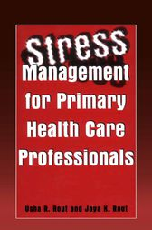 Stress Management for Primary Health Care Professionals by Usha R. Rout