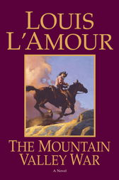 The Mountain Valley War by Louis L'Amour
