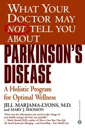 What Your Doctor May Not Tell You About(TM): Parkinson's Disease by Mary J. Shomon
