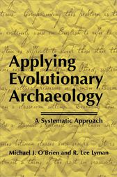 Applying Evolutionary Archaeology by Michael J. O'Brien