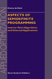 Aspects of Semidefinite Programming by E. de Klerk