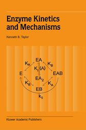 Enzyme Kinetics and Mechanisms by Kenneth B. Taylor