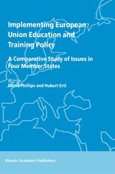 Implementing European Union Education and Training Policy by D. Phillips