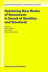 Optimising New Modes of Assessment: In Search of Qualities and Standards by Mien Segers