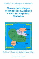 Photosynthetic Nitrogen Assimilation and Associated Carbon and Respiratory Metabolism by C.H. Foyer
