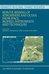 Remote Sensing of Atmosphere and Ocean from Space: Models, Instruments and Techniques by Frank S. Marzano