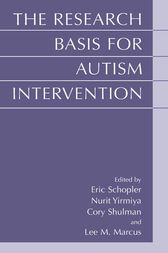 The Research Basis for Autism Intervention by Eric Schopler