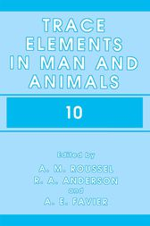 Trace Elements in Man and Animals 10 by A.M. Roussel
