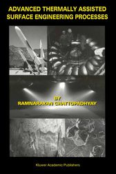 Advanced Thermally Assisted Surface Engineering Processes by Ramnarayan Chattopadhyay